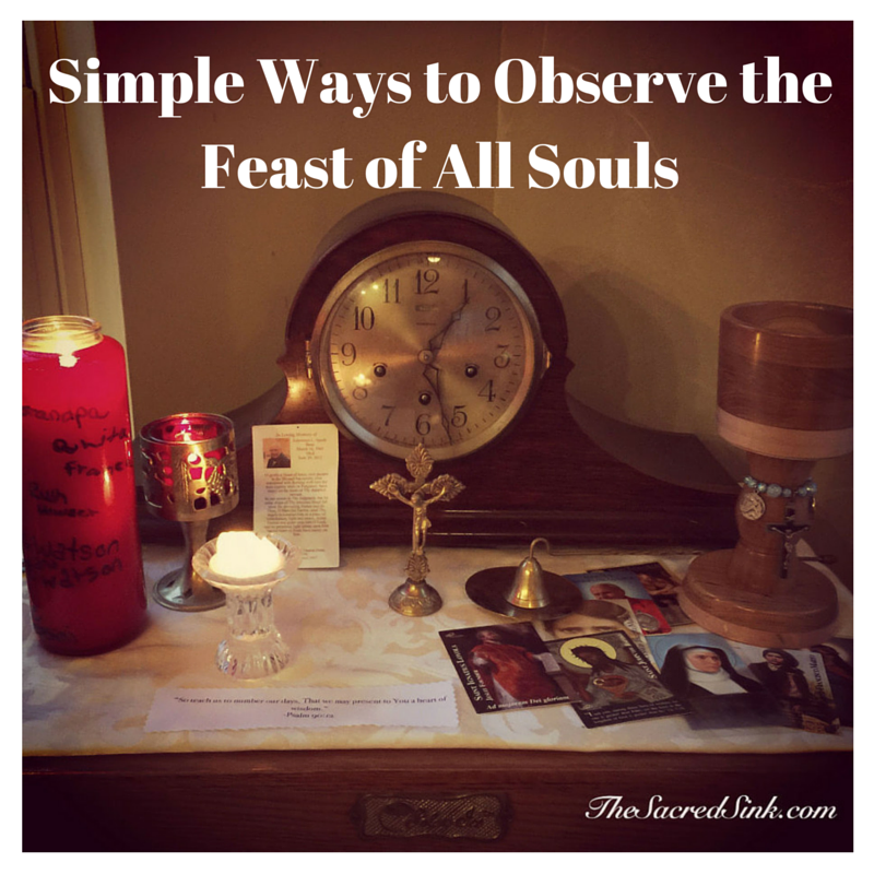 Simple Ways to Observe the Feast of All Souls' Day